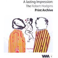 WAM Publication-A Lasting Impression: The Robert Hodgins Print Archive, ISBN 978-873672-00-9