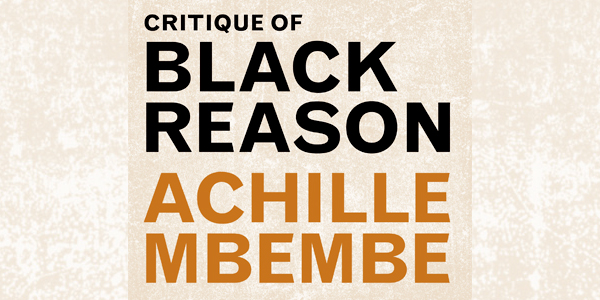 'Critique of Black Reason', a book by Professor Achille Mbembe.