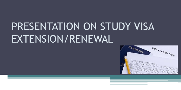Image for presentations on study visa renewal